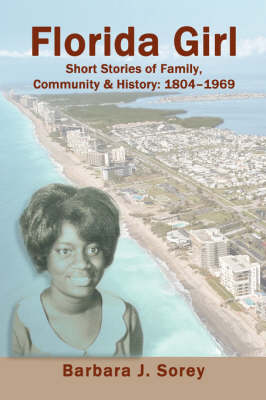 Florida Girl: Short Stories of Family, Community & History: 1804-1969 (Paperback)