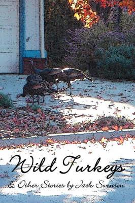 Wild Turkeys & Other Stories (Paperback)