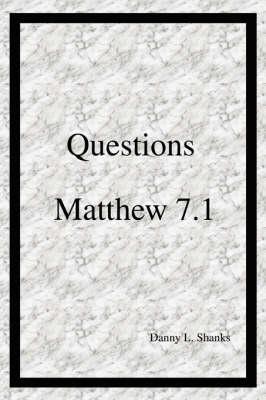 Questions Matthew 7.1 (Paperback)