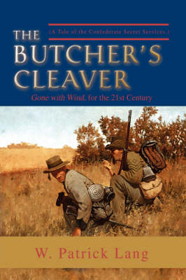 The Butcher's Cleaver: (A Tale of the Confederate Secret Services.) (Paperback)