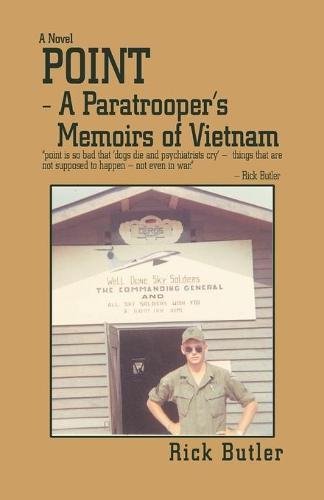 Point- A Paratrooper's Memoirs of Vietnam (Paperback)