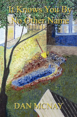 It Knows You by No Other Name (Paperback)