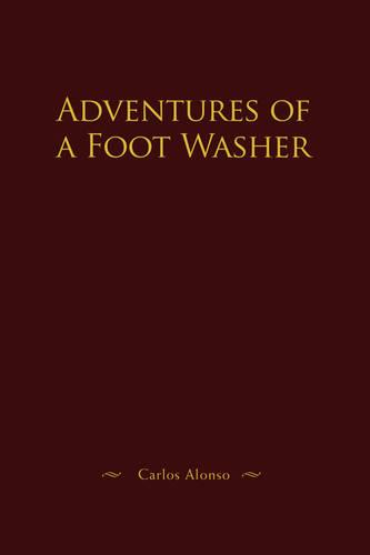 Adventures of a Foot Washer (Paperback)