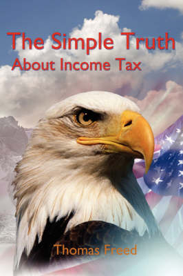 The Simple Truth about Income Tax (Paperback)