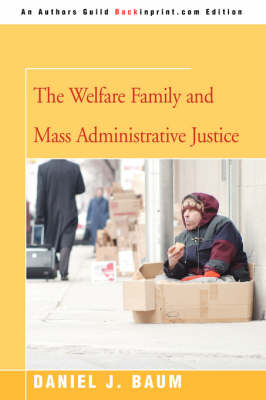 The Welfare Family and Mass Administrative Justice (Paperback)