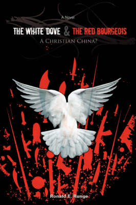 The White Dove & the Red Bourgeois: A Christian China? (Paperback)