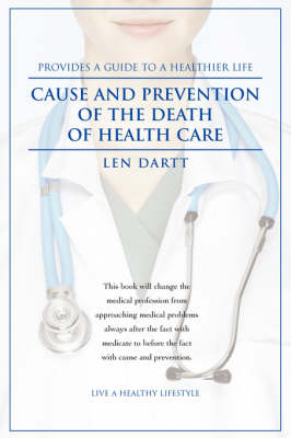 Cause and Prevention of the Death of Health Care (Paperback)
