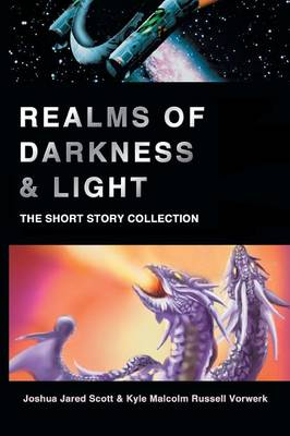 Realms of Darkness & Light: The Short Story Collection (Paperback)