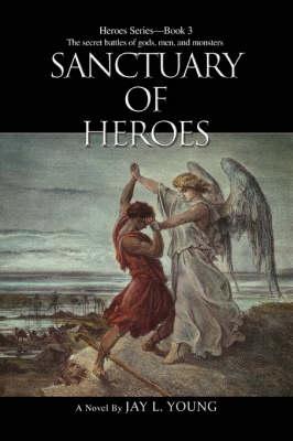 Sanctuary of Heroes: Heroes Series - Book 3 (Paperback)