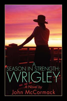 A Season in Strength Wrigley (Paperback)