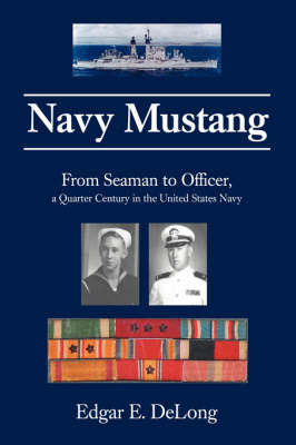Navy Mustang: From Seaman to Officer, a Quarter Century in the United States Navy (Paperback)