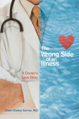 The Wrong Side of an Illness: A Doctor's Love Story (Paperback)