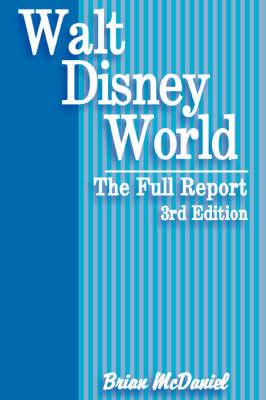 Walt Disney World: The Full Report (Paperback)
