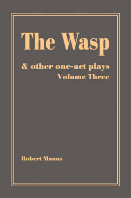The Wasp: And Other One-Act Plays (Paperback)