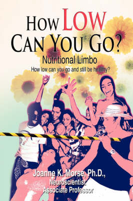 How Low Can You Go?: Nutritional Limbo (Paperback)