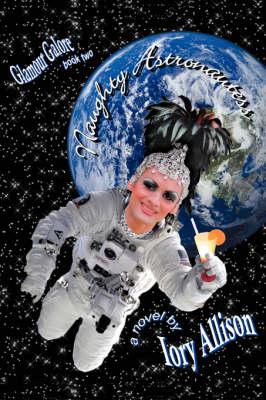 Naughty Astronautess: Glamour Galore (Paperback)
