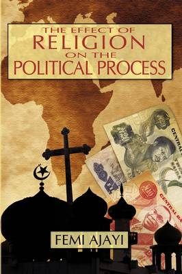 The Effect of Religion on the Political Process: The Case of the Federal Sharia Court of Appeal (1975 1990) (Paperback)