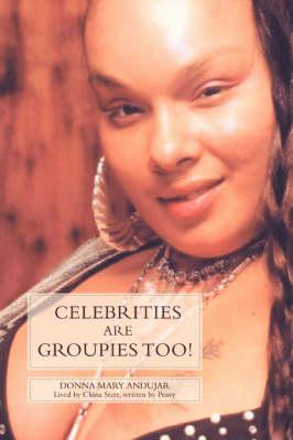 Celebrities Are Groupies Too! (Paperback)