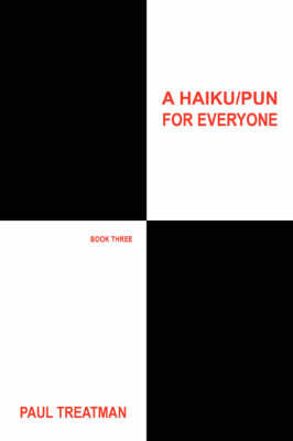 A Haiku/Pun for Everyone: Book Three (Paperback)