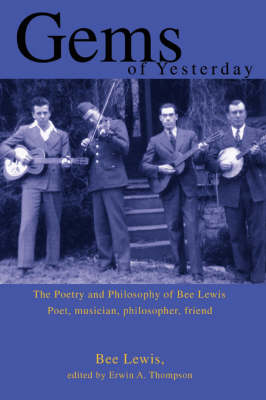 Gems of Yesterday: The Poetry and Philosophy of Bee Lewis (Paperback)
