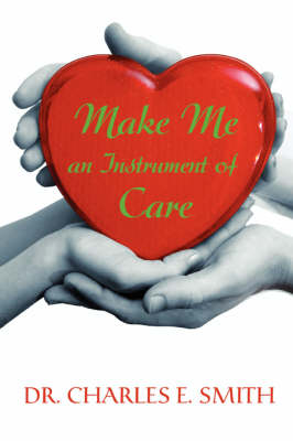 Make Me an Instrument of Care (Paperback)