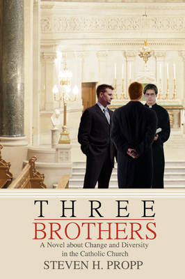 Three Brothers: A Novel about Change and Diversity in the Catholic Church (Paperback)