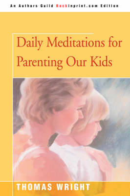 Daily Meditations for Parenting Our Kids (Paperback)