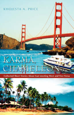 Karma, Chameleon: Collected Short Stories about East Meeting West and Vice Versa (Paperback)