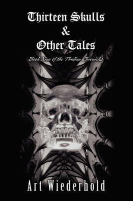 Thirteen Skulls & Other Tales: Book Nine of the Thulian Chronicles (Paperback)