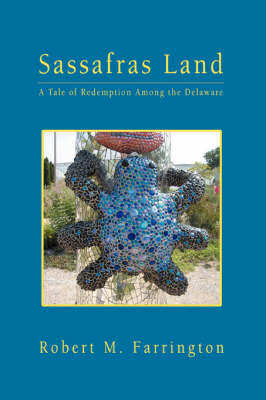 Sassafras Land: A Tale of Redemption Among the Delaware (Paperback)