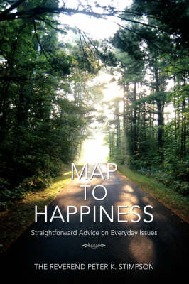 Map to Happiness: Straightforward Advice on Everyday Issues (Paperback)