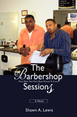 The Barbershop Sessions: What Black Men Want Black Women to Know (Paperback)