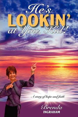 He's Lookin' at You, Kid!: A Story of Hope and Faith (Paperback)