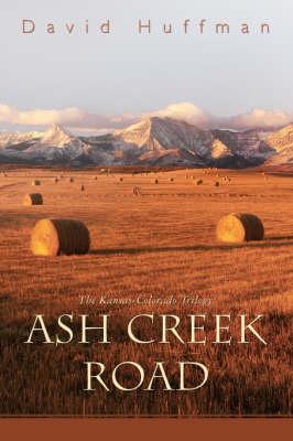 Ash Creek Road: The Kansas-Colorado Trilogy (Paperback)