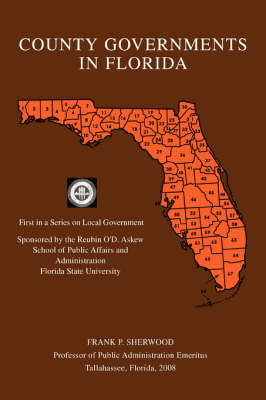 County Governments in Florida: First in a Series on Local Government (Paperback)
