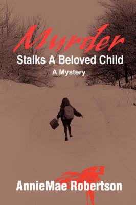 Murder Stalks a Beloved Child: A Mystery (Paperback)