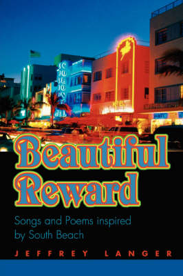 Beautiful Reward: Songs and Poems Inspired by South Beach (Paperback)