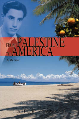 From Palestine to America: A Memoir (Paperback)