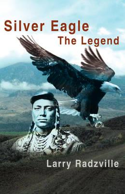Silver Eagle: The Legend (Paperback)