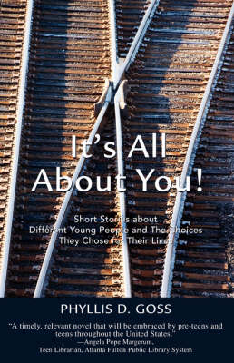 It's All about You!: Short Stories about Different Young People and the Choices They Chose for Their Lives (Paperback)