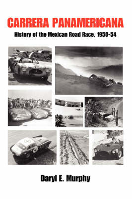 Carrera Panamericana: History of the Mexican Road Race, 1950-54 (Paperback)