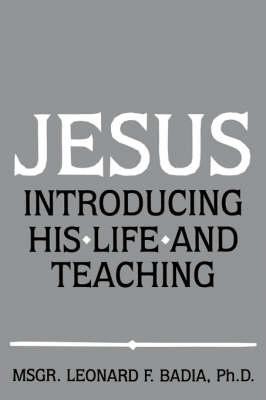 Jesus: Introducing His Life and Teaching (Paperback)