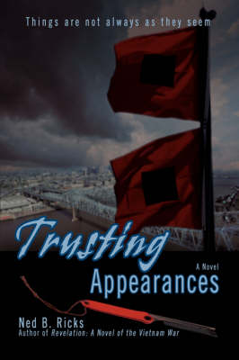 Trusting Appearances: Things Are Not Always as They Seem (Paperback)