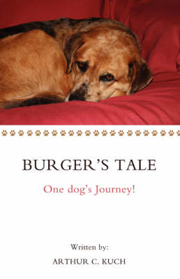 Burger's Tale: One Dog's Journey! (Paperback)