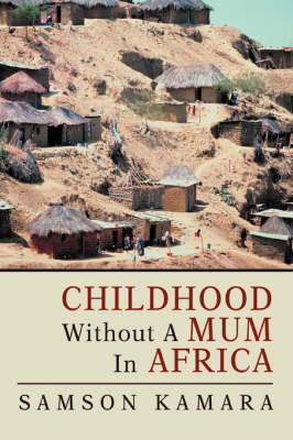 Childhood Without a Mum in Africa (Paperback)
