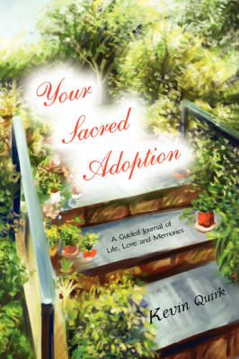 Your Sacred Adoption: A Guided Journal of Life, Love and Memories (Paperback)