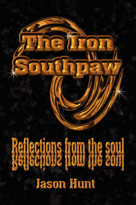 The Iron Southpaw: Reflections from the Soul (Paperback)