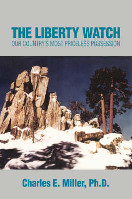 The Liberty Watch: Our Country's Most Priceless Possession (Hardback)