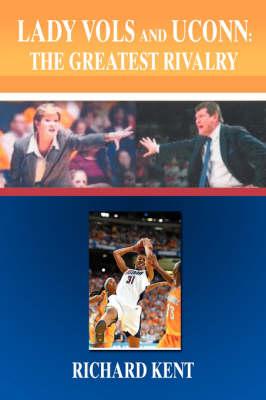 Lady Vols and Uconn: The Greatest Rivalry (Paperback)