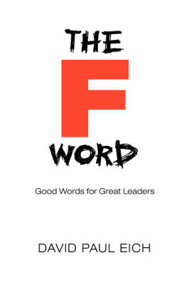 The F Word: Good Words for Great Leaders (Hardback)